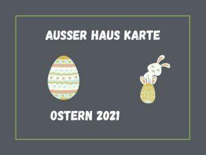 Außer Haus Karte zu Ostern 2021 in Damme
